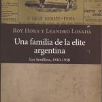 """""""Una familia de la elite argentina"""" nuevo libro de Leandro Losada y Roy Hora"""