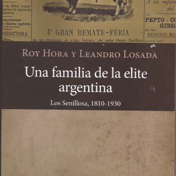 «Una familia de la elite argentina» nuevo libro de Leandro Losada y Roy Hora
