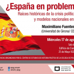 Conferencia: ¿España en problemas? Raíces históricas de la crisis política actual y modelos nacionales en disputa